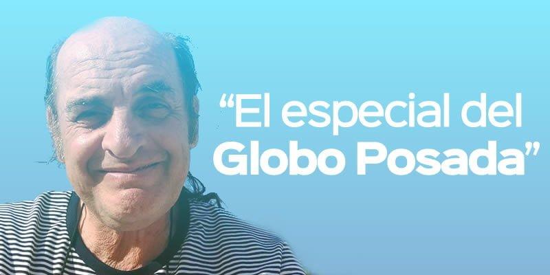 Photo of Imperdible: El Semáforo TV presenta «El especial del globo Posada»